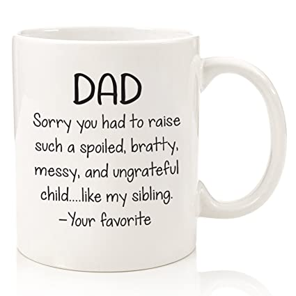 Amazon.com: Spoiled Sibling Funny Dad Mug - Best Dad Christmas Gifts ...