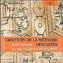 Discours de la méthode: Pour bien construire sa raison, et chercher la vérité dans les sciences   Livre audio Auteur(s) : René Descartes Narrateur(s) : Jacques Bonnafé