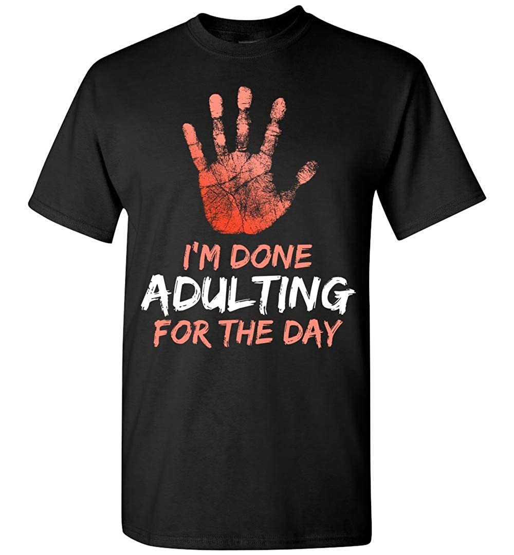 Dura Jonah Im Done Adulting for The Day T Shirt