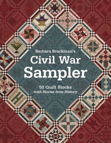 Barbara Brackman's Civil War Sampler: 50 Quilt Blocks with Stories from History ()