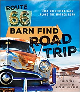 Route 66 Barn Find Road Trip Lost Collector Cars Along The Mother