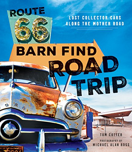 Route 66 Barn Find Road Trip: Lost Collector Cars Along the Mother Road (Best Sports Car For Road Trip)