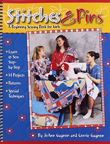 Stitches And Pins (Stitches and Pins: A Beginning Sewing Book for Girls by JoAnn Gagnon (2002-03-22))