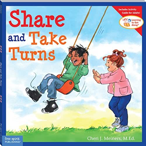 Share and Take Turns (Learning to Get Along, Book 1) (Learning to Get Along®)