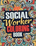 #9: Social Worker Coloring Book: A Snarky, Irreverent, Funny Social Worker Coloring Book Gift Idea for Social Workers (Social Worker Gifts) (Volume 2)