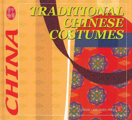 Traditional Chinese Costumes (Culture of China) - Chinese Traditional Costume History