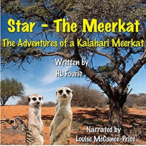 Star the Meerkat: The Adventures of a Kalahari Meerkat Audiobook