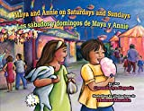 img - for Maya and Annie on Saturdays and Sundays / Los S bados Y Domingos De Maya Y Annie (English and Spanish Edition) book / textbook / text book