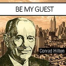 Be My Guest | Livre audio Auteur(s) : Conrad N. Hilton Narrateur(s) : Edwards Fitzs