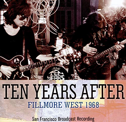 Fillmore West 1968 (Ten Years After Live At The Fillmore East)