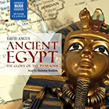 Ancient Egypt: The Glory of the Pharaohs Audiobook by David Angus Narrated by Nicholas Boulton