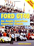 img - for Ford GT40 an Anglo American Supercar Classic book / textbook / text book
