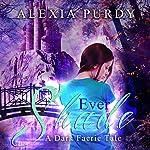Ever Shade: A Dark Faerie Tale, Book 1 | Alexia Purdy