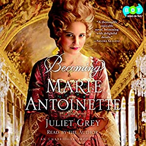 Becoming Marie Antoinette Hörbuch
