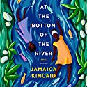 At the Bottom of the River Audiobook by Jamaica Kincaid Narrated by Robin Miles