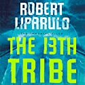 The 13th Tribe: The Immortal Files Audiobook by Robert Liparulo Narrated by Daniel Butler