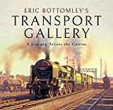 Eric Bottomleys Transport Gallery: A Journey Across the Canvas