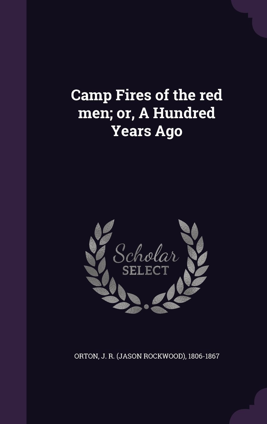 Camp Fires of the Red Men; Or, a Hundred Years Ago ebook