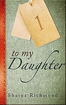To My Daughter, Book One by [Richmond, Shaina]