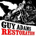 Restoration Audiobook by Guy Adams Narrated by Paul Boehmer