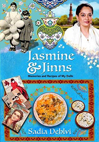 Jasmine and Jinns: Memories and Recipes of My Delhi by Sadia Dehlvi