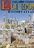 """Times"" London History Atlas"
