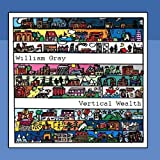 Vertical Wealth by William Gray (2010-07-14)