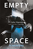 Empty Space: A Haunting (Kefahuchi Tract Trilogy Book 3)