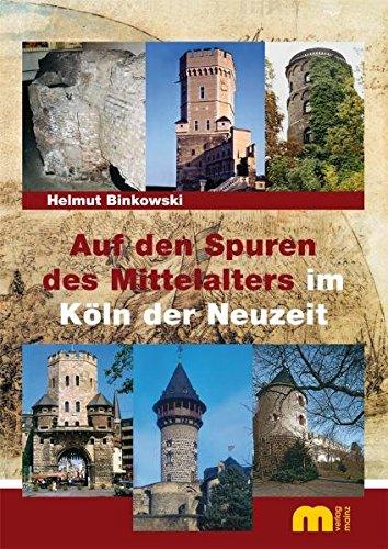 Auf den Spuren des Mittelalters im Köln der Neuzeit