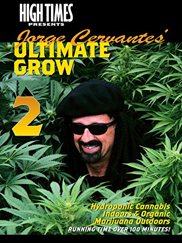 High Times Presents Jorge Cervantes - Grow 2 (Best Weed For Beginners)