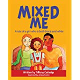 Mixed Me: a tale of a girl who is both black and white