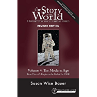 Story of the World, Vol. 4 Revised Edition: History for the Classical Child: The Modern Age (Story of the World)