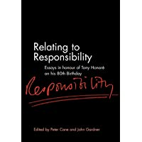 Relating to Responsibility: Essays in Honour of Tony Honore on His 80th Birthday