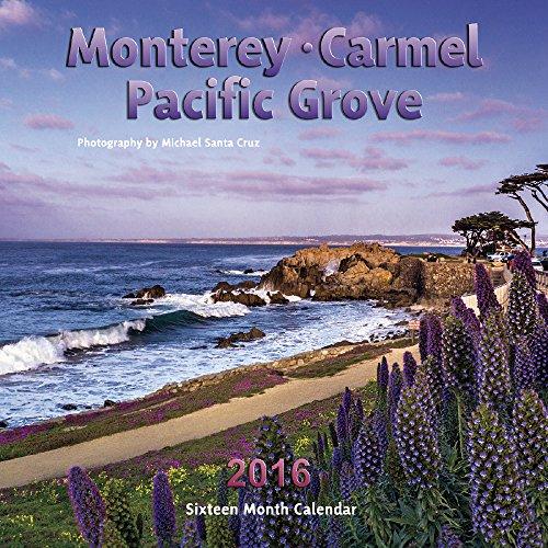 Monterey, Carmel & Pacific Grove Calendar 2016 ()
