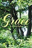 Grace, Charles Higgins, 0595364594