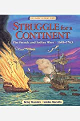 Struggle for a Continent: The French and Indian Wars: 1689-1763 (American Story (Hardcover)) Hardcover