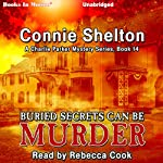 Buried Secrets Can Be Murder: Charlie Parker, Book 14 | Connie Shelton