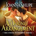 A Daring Arrangement Audiobook by Joanna Shupe Narrated by Roxy Isles