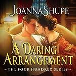 A Daring Arrangement | Joanna Shupe