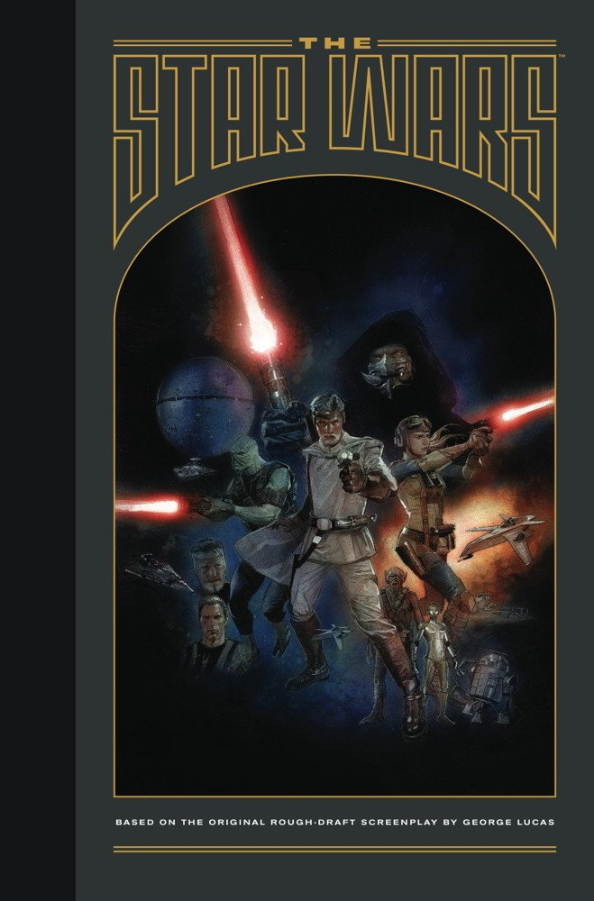 The Star Wars: Based on the Original Rough Draft Screenplay by George Lucas