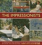 The Impressionists: A comprehensive v...