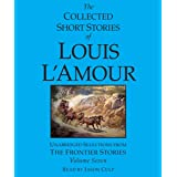 The Collected Short Stories of Louis L'Amour: Volume 7: The Frontier Stories