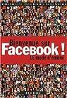 Bienvenue sur Facebook ! : LE mode d'emploi par Bouteiller