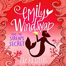 Emily Windsnap and the Siren's Secret Audiobook by Liz Kessler Narrated by Amy Entiknap
