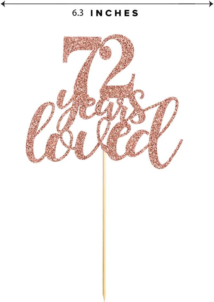 72 Rose Gold Glitter 72 Years Loved Cake Topper Supplies Happy 72nd Birthday Party Toppers Decorations