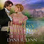 The Heiress's Timely Hero: Timely Bride, Book 2 | Dana R. Lynn