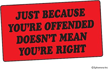 Funny Window Decal Sticker Being Offended Doesn/'t Mean You Are Right Car Sticker