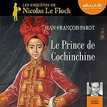 Le Prince de Cochinchine (Les enquêtes de Nicolas Le Floch 14) | Livre audio Auteur(s) : Jean-François Parot Narrateur(s) : François d'Aubigny