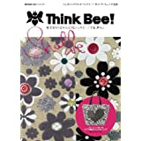 Think Bee!  2013 ‐ 宝石をちりばめたようなシンク ビー! の世界。 小さい表紙画像