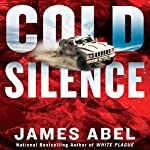 Cold Silence: A Joe Rush Novel, Book 3 | James Abel